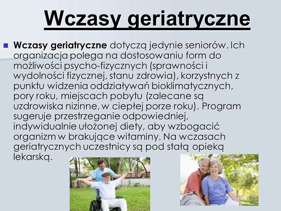 Wczasy geriatryczne Wczasy geriatryczne dotyczą jedynie seniorów. Ich organizacja polega na dostosowaniu form do możliwości psycho-fizycznych (sprawno
