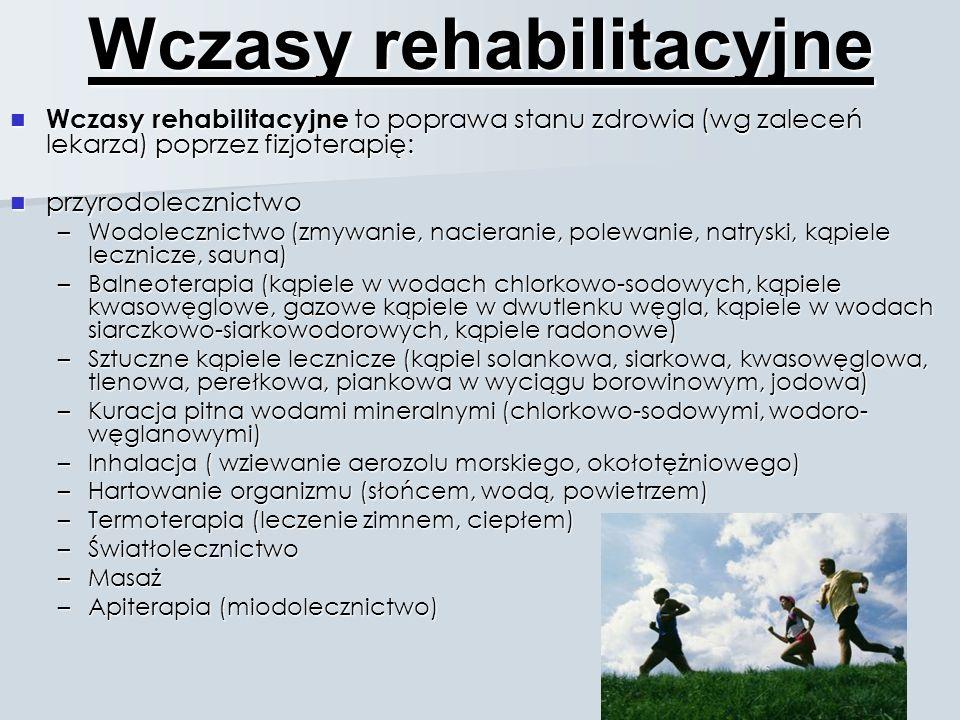 Wczasy rehabilitacyjne Wczasy rehabilitacyjne to poprawa stanu zdrowia (wg zaleceń lekarza) poprzez fizjoterapię: Wczasy rehabilitacyjne to poprawa st