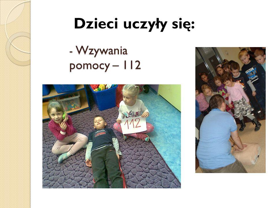 - Wzywania pomocy – 112 Dzieci uczyły się: