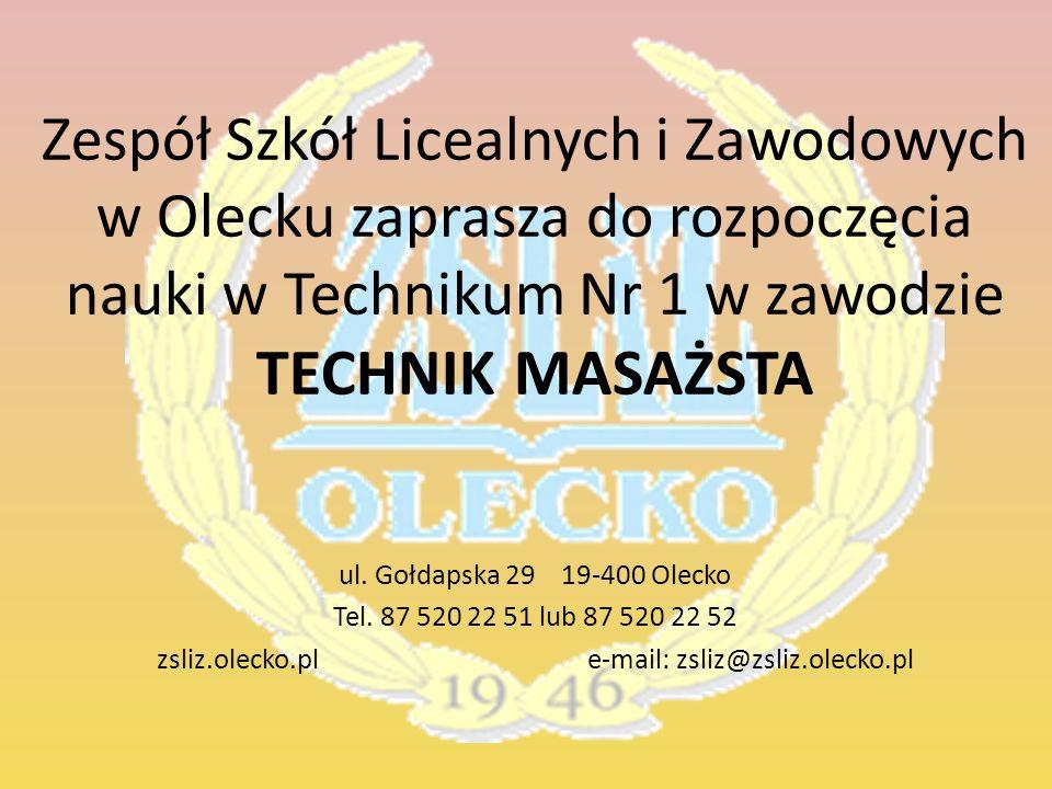Zespół Szkół Licealnych i Zawodowych w Olecku zaprasza do rozpoczęcia nauki w Technikum Nr 1 w zawodzie TECHNIK MASAŻSTA ul.