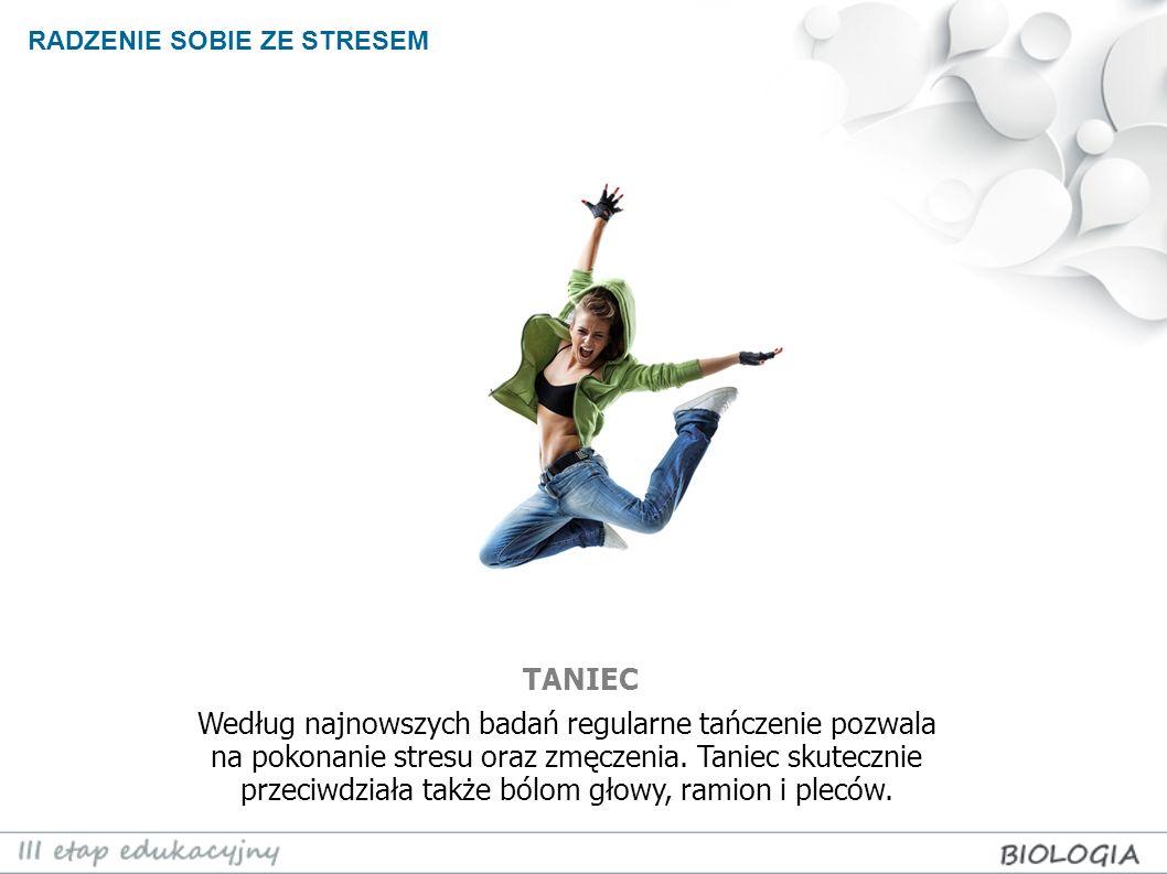 RADZENIE SOBIE ZE STRESEM Według najnowszych badań regularne tańczenie pozwala na pokonanie stresu oraz zmęczenia. Taniec skutecznie przeciwdziała tak