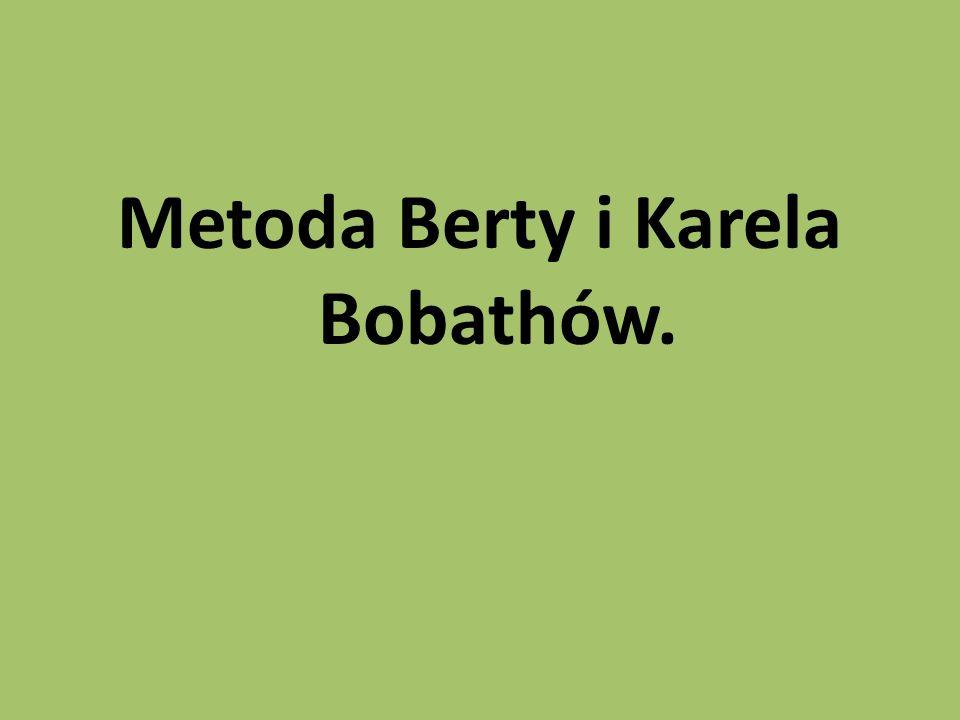 Metoda Berty i Karela Bobathów.