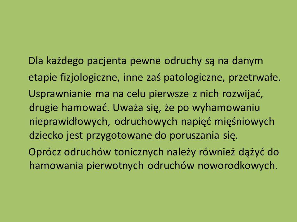 Dla każdego pacjenta pewne odruchy są na danym etapie fizjologiczne, inne zaś patologiczne, przetrwałe.