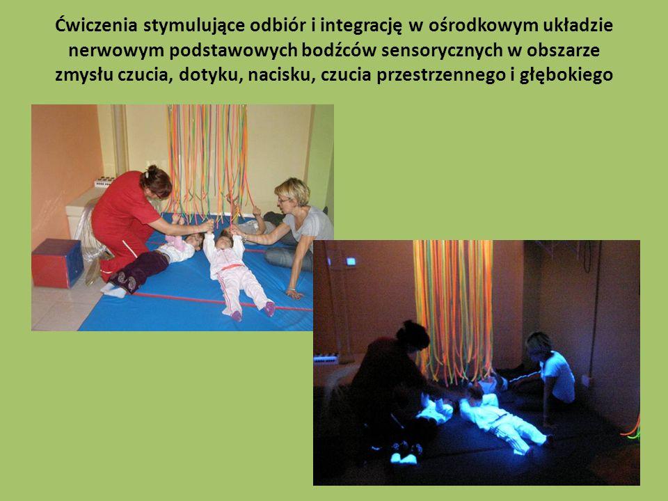 Ćwiczenia stymulujące odbiór i integrację w ośrodkowym układzie nerwowym podstawowych bodźców sensorycznych w obszarze zmysłu czucia, dotyku, nacisku, czucia przestrzennego i głębokiego