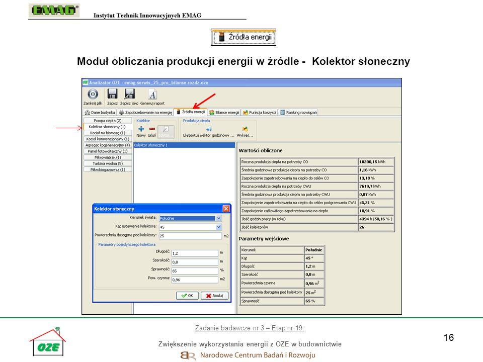 16 Moduł obliczania produkcji energii w źródle - Kolektor słoneczny Zadanie badawcze nr 3 – Etap nr 19: Zwiększenie wykorzystania energii z OZE w budo