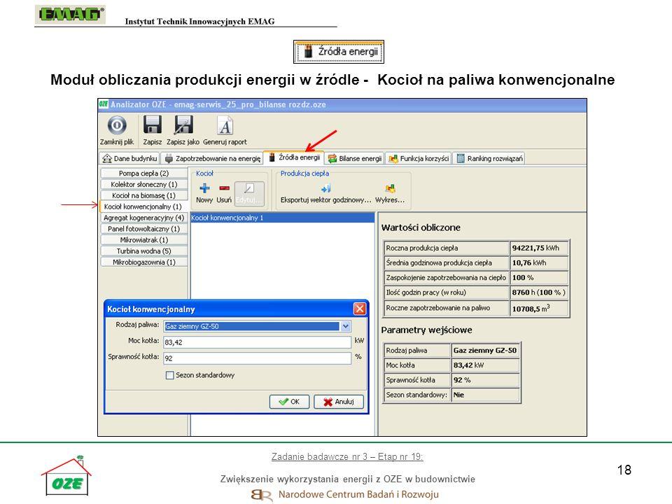 18 Moduł obliczania produkcji energii w źródle - Kocioł na paliwa konwencjonalne Zadanie badawcze nr 3 – Etap nr 19: Zwiększenie wykorzystania energii