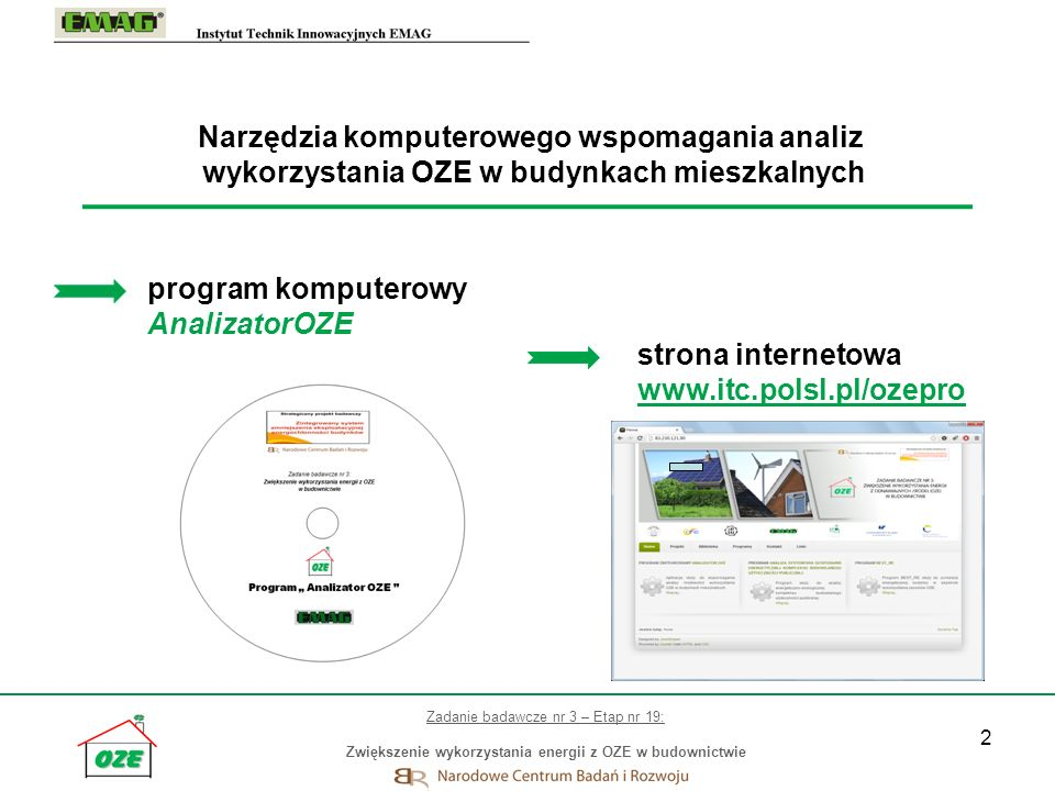 2 Zadanie badawcze nr 3 – Etap nr 19: Zwiększenie wykorzystania energii z OZE w budownictwie Narzędzia komputerowego wspomagania analiz wykorzystania