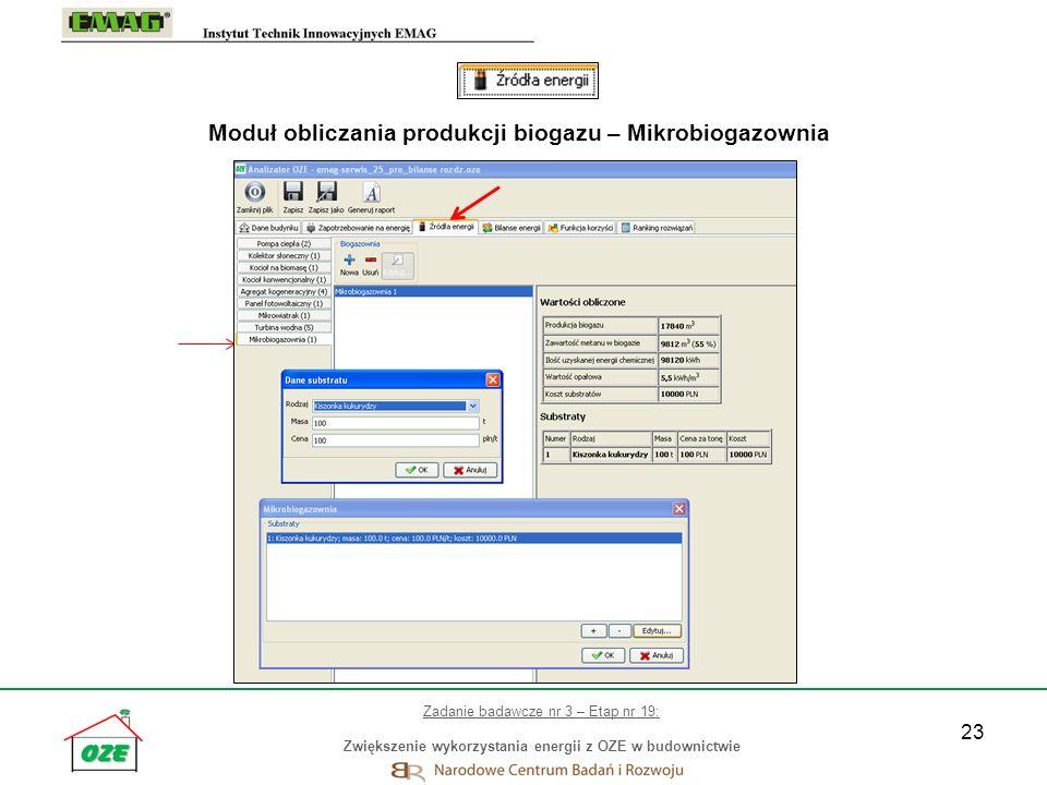 23 Moduł obliczania produkcji biogazu – Mikrobiogazownia Zadanie badawcze nr 3 – Etap nr 19: Zwiększenie wykorzystania energii z OZE w budownictwie