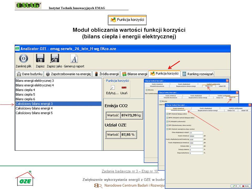 27 Moduł obliczania wartości funkcji korzyści (bilans ciepła i energii elektrycznej) Zadanie badawcze nr 3 – Etap nr 19: Zwiększenie wykorzystania ene