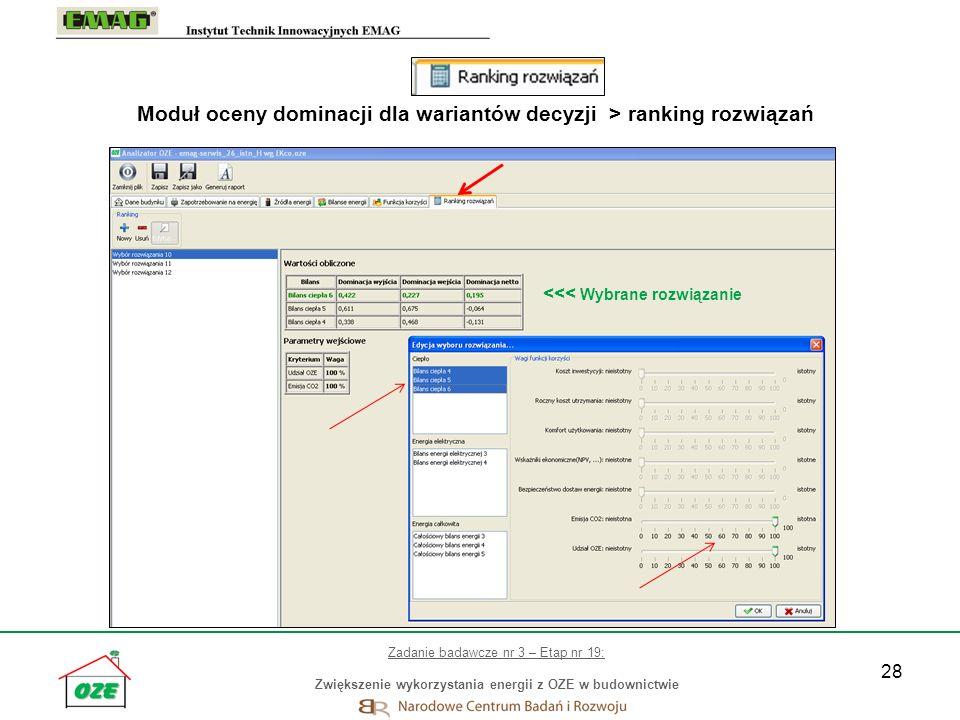 28 Moduł oceny dominacji dla wariantów decyzji > ranking rozwiązań Zadanie badawcze nr 3 – Etap nr 19: Zwiększenie wykorzystania energii z OZE w budow