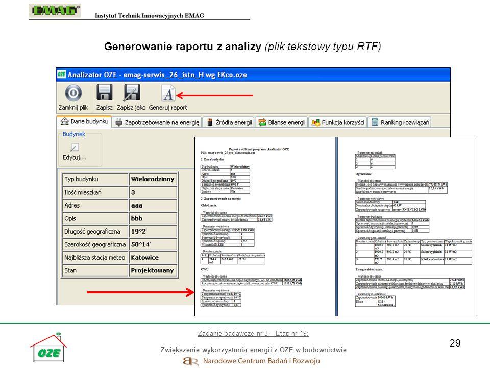 29 Generowanie raportu z analizy (plik tekstowy typu RTF) Zadanie badawcze nr 3 – Etap nr 19: Zwiększenie wykorzystania energii z OZE w budownictwie