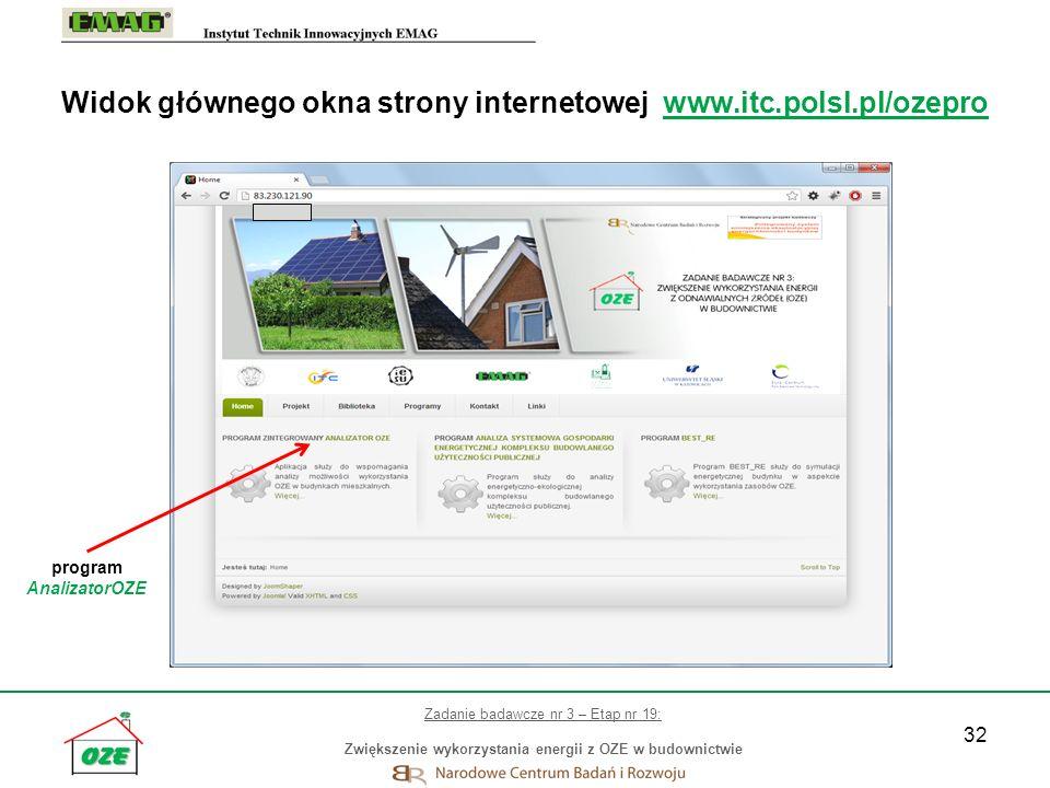 32 Widok głównego okna strony internetowej www.itc.polsl.pl/ozepro Zadanie badawcze nr 3 – Etap nr 19: Zwiększenie wykorzystania energii z OZE w budow