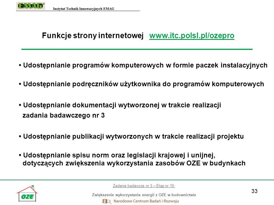33 Funkcje strony internetowej www.itc.polsl.pl/ozepro Udostępnianie programów komputerowych w formie paczek instalacyjnych Udostępnianie podręczników