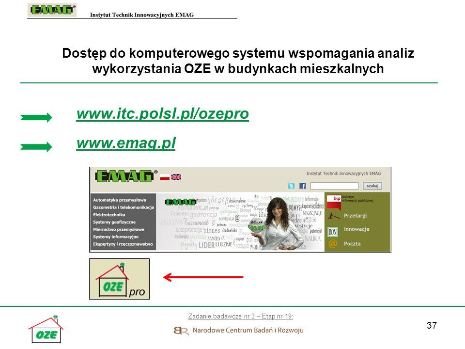37 Dostęp do komputerowego systemu wspomagania analiz wykorzystania OZE w budynkach mieszkalnych Zadanie badawcze nr 3 – Etap nr 19: www.itc.polsl.pl/