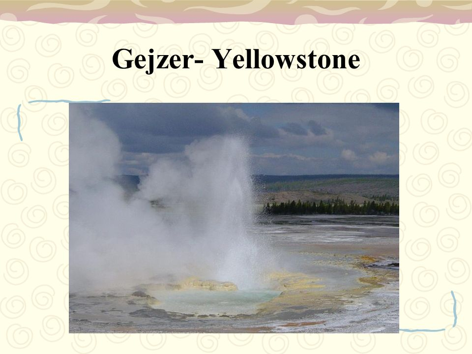 Gejzer- Yellowstone