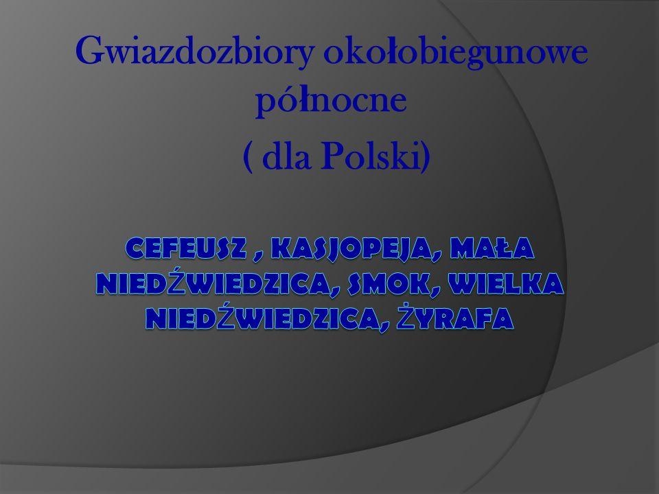 Gwiazdozbiory oko ł obiegunowe pó ł nocne ( dla Polski)
