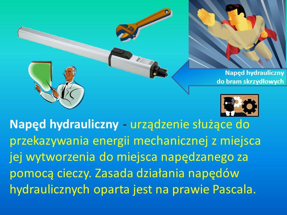 Napęd hydrauliczny - urządzenie służące do przekazywania energii mechanicznej z miejsca jej wytworzenia do miejsca napędzanego za pomocą cieczy. Zasad