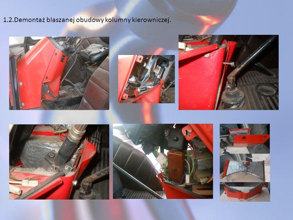 1.2.Demontaż blaszanej obudowy kolumny kierowniczej.