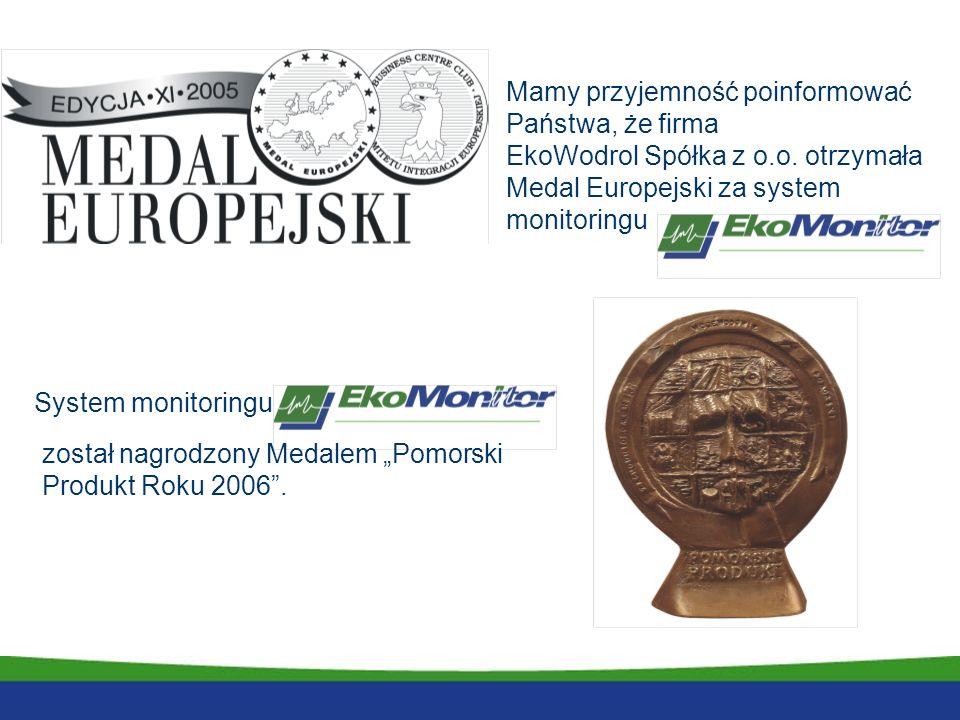 Mamy przyjemność poinformować Państwa, że firma EkoWodrol Spółka z o.o. otrzymała Medal Europejski za system monitoringu System monitoringu został nag