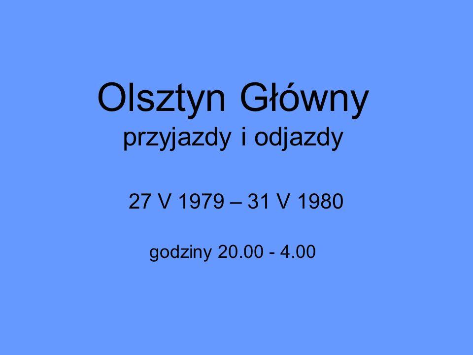 Olsztyn Główny przyjazdy i odjazdy 27 V 1979 – 31 V 1980 godziny 20.00 - 4.00