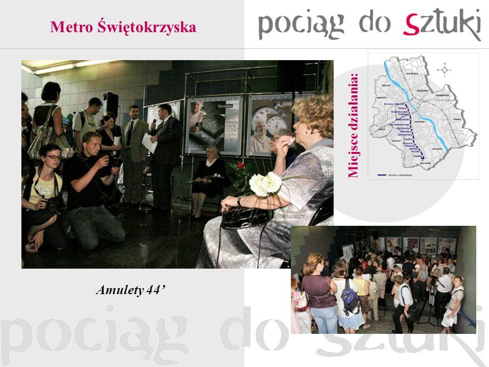 Miejsce działania: Metro Świętokrzyska Amulety 44