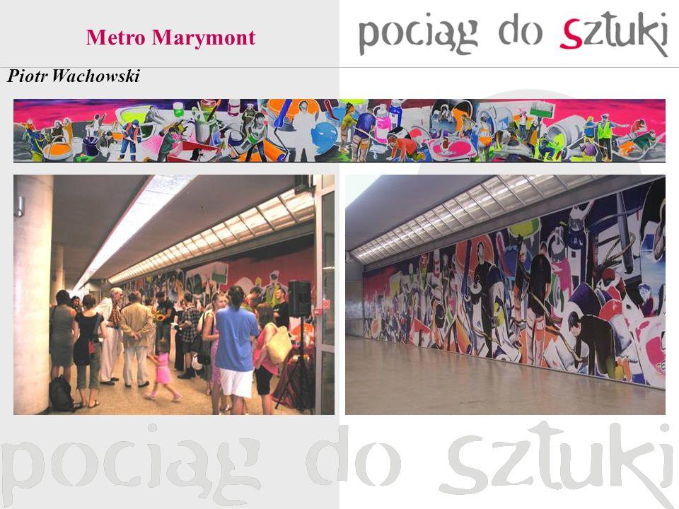 Metro Marymont Piotr Wachowski