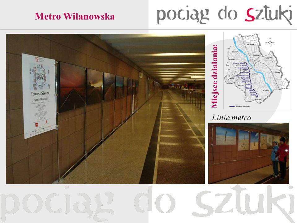Linia metra Miejsce działania: Metro Wilanowska