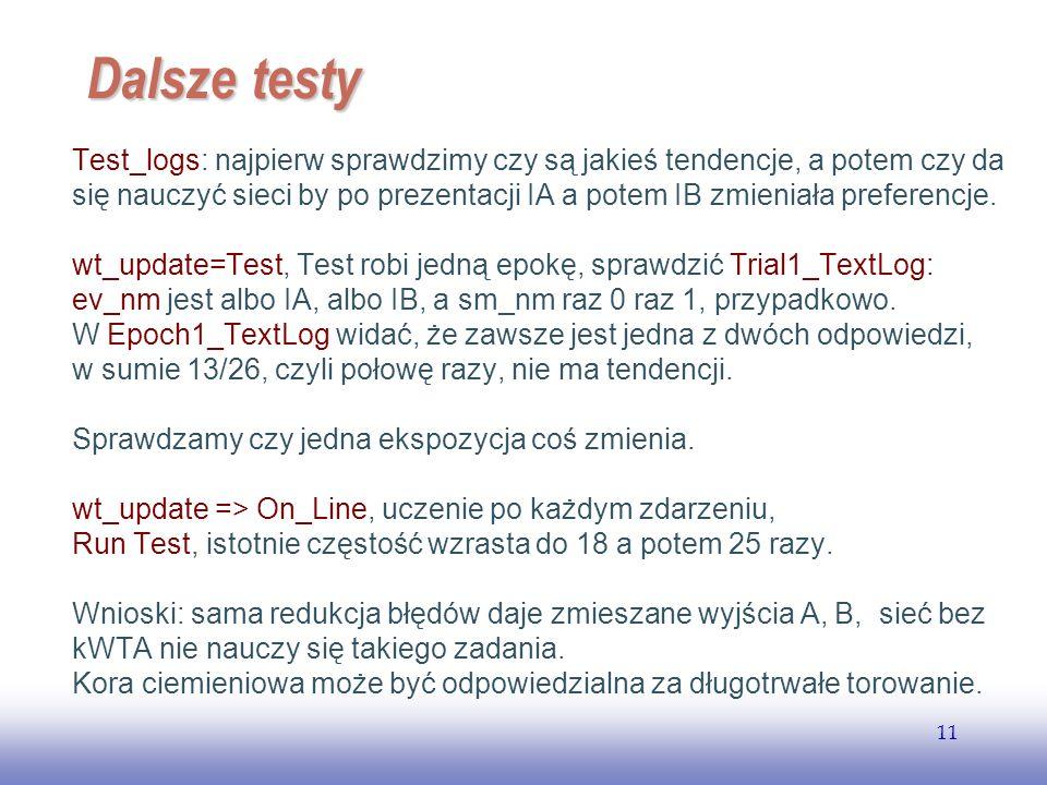 EE141 11 Dalsze testy Test_logs: najpierw sprawdzimy czy są jakieś tendencje, a potem czy da się nauczyć sieci by po prezentacji IA a potem IB zmienia