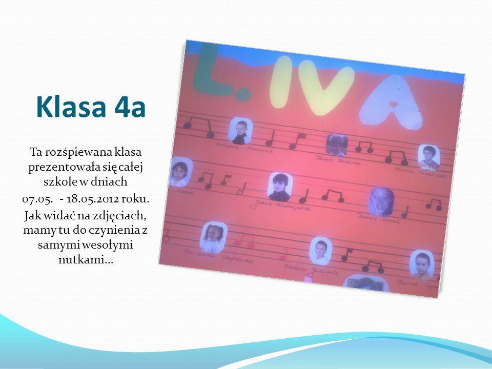Klasa 4a Ta rozśpiewana klasa prezentowała się całej szkole w dniach 07.05.
