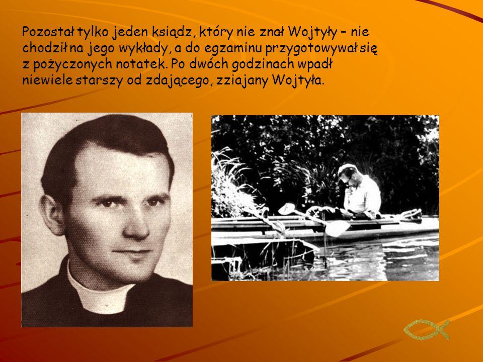 Pozostał tylko jeden ksiądz, który nie znał Wojtyły – nie chodził na jego wykłady, a do egzaminu przygotowywał się z pożyczonych notatek. Po dwóch god