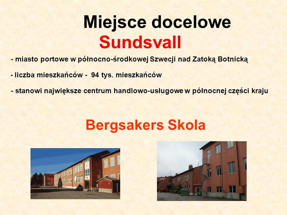 Miejsce docelowe Sundsvall - miasto portowe w północno-środkowej Szwecji nad Zatoką Botnicką - liczba mieszkańców - 94 tys. mieszkańców - stanowi najw