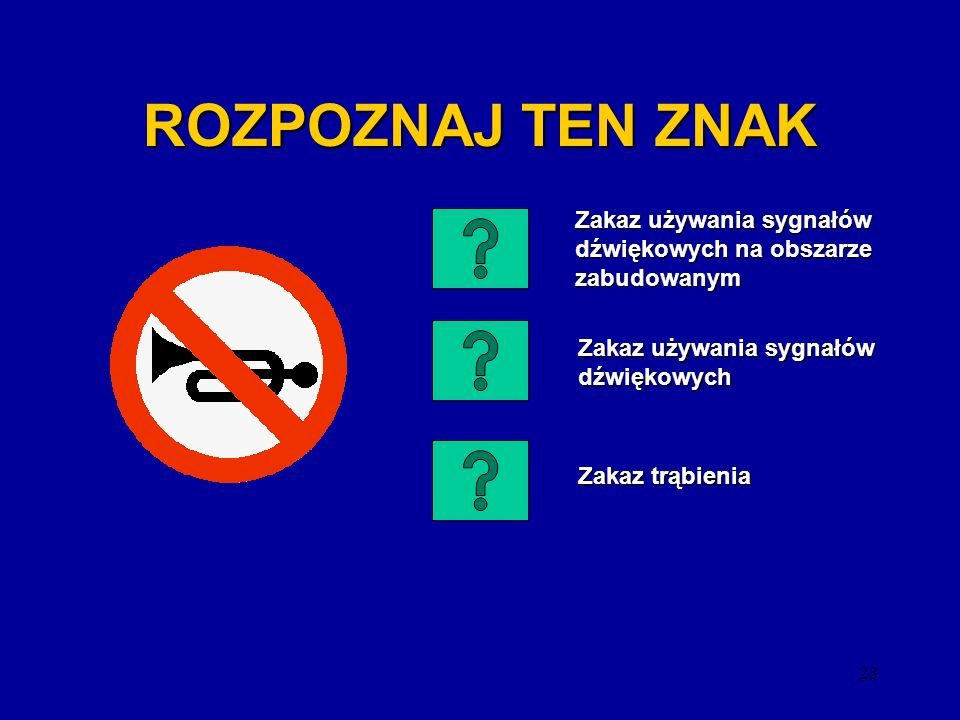 22 ROZPOZNAJ TEN ZNAK Parking Strefa ograniczonego postoju Strefa ograniczonego postoju Strefa zamieszkania Strefa zamieszkania