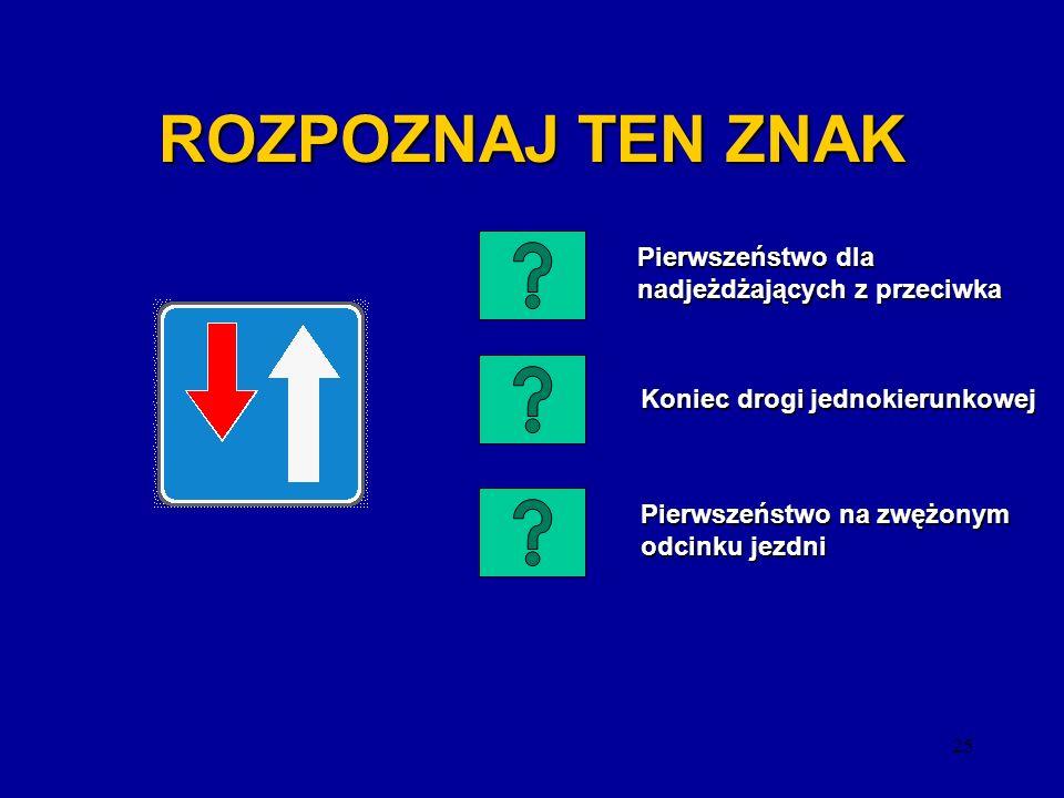 24 ROZPOZNAJ TEN ZNAK Stacja kolejowa Stacja kolejowa Bocznica kolejowa Bocznica kolejowa Przejazd kolejowy bez zapór Przejazd kolejowy bez zapór