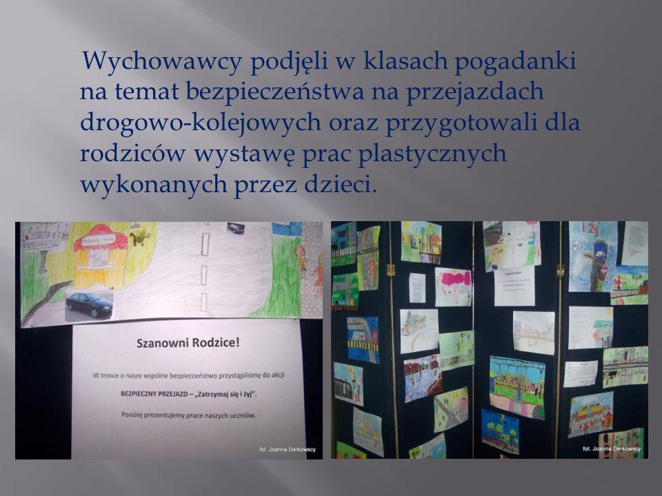 Wychowawcy podjęli w klasach pogadanki na temat bezpieczeństwa na przejazdach drogowo-kolejowych oraz przygotowali dla rodziców wystawę prac plastyczn