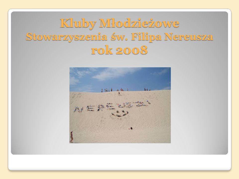 Kluby Młodzieżowe Stowarzyszenia św. Filipa Nereusza rok 2008