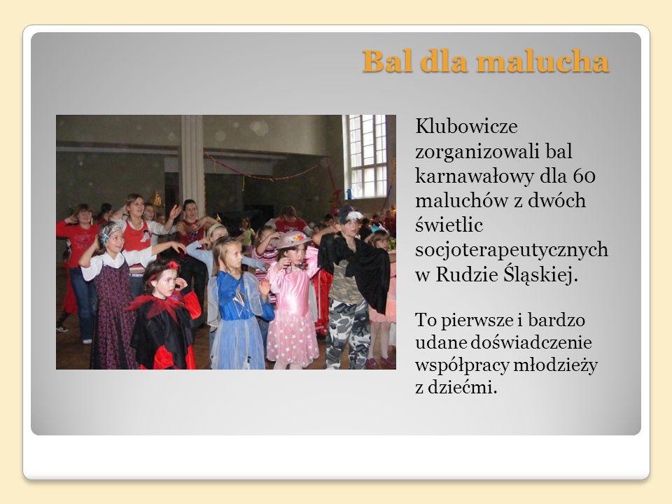 Bal dla malucha Klubowicze zorganizowali bal karnawałowy dla 60 maluchów z dwóch świetlic socjoterapeutycznych w Rudzie Śląskiej.