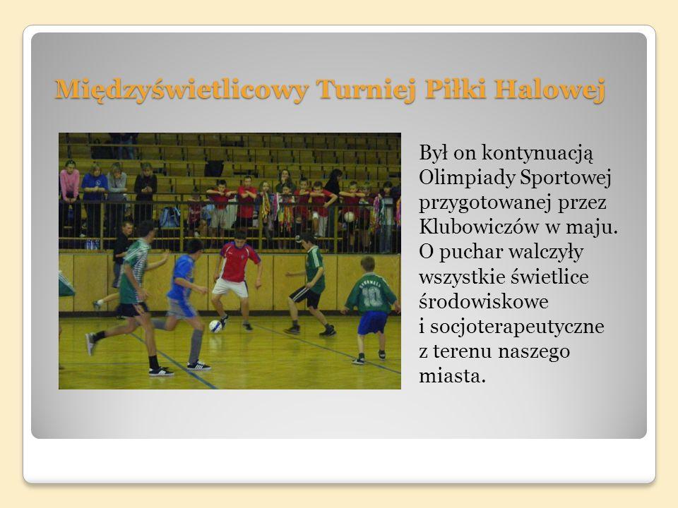 Międzyświetlicowy Turniej Piłki Halowej Był on kontynuacją Olimpiady Sportowej przygotowanej przez Klubowiczów w maju.