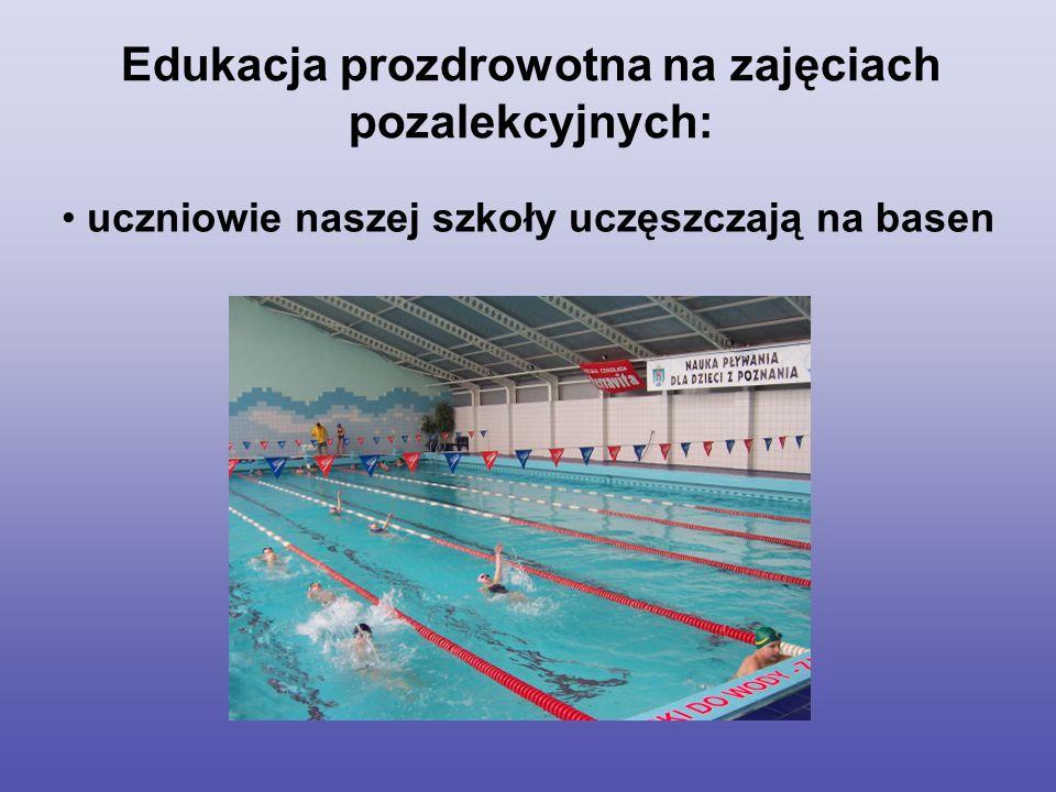 uczniowie naszej szkoły uczęszczają na basen Edukacja prozdrowotna na zajęciach pozalekcyjnych:
