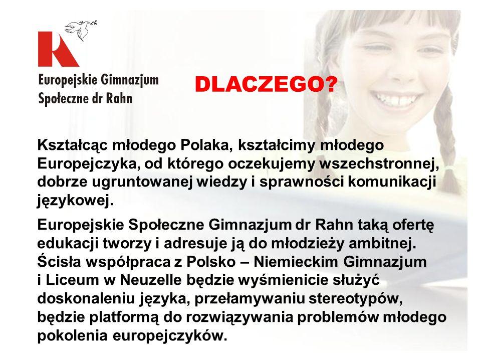 Kształcąc młodego Polaka, kształcimy młodego Europejczyka, od którego oczekujemy wszechstronnej, dobrze ugruntowanej wiedzy i sprawności komunikacji j
