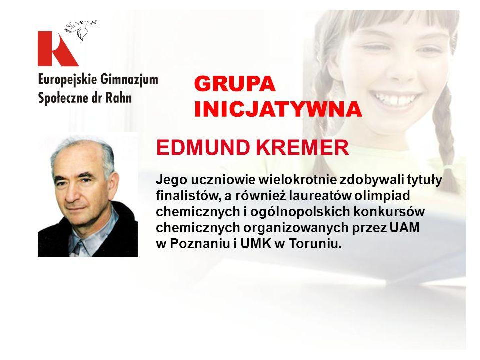 EDMUND KREMER Jego uczniowie wielokrotnie zdobywali tytuły finalistów, a również laureatów olimpiad chemicznych i ogólnopolskich konkursów chemicznych