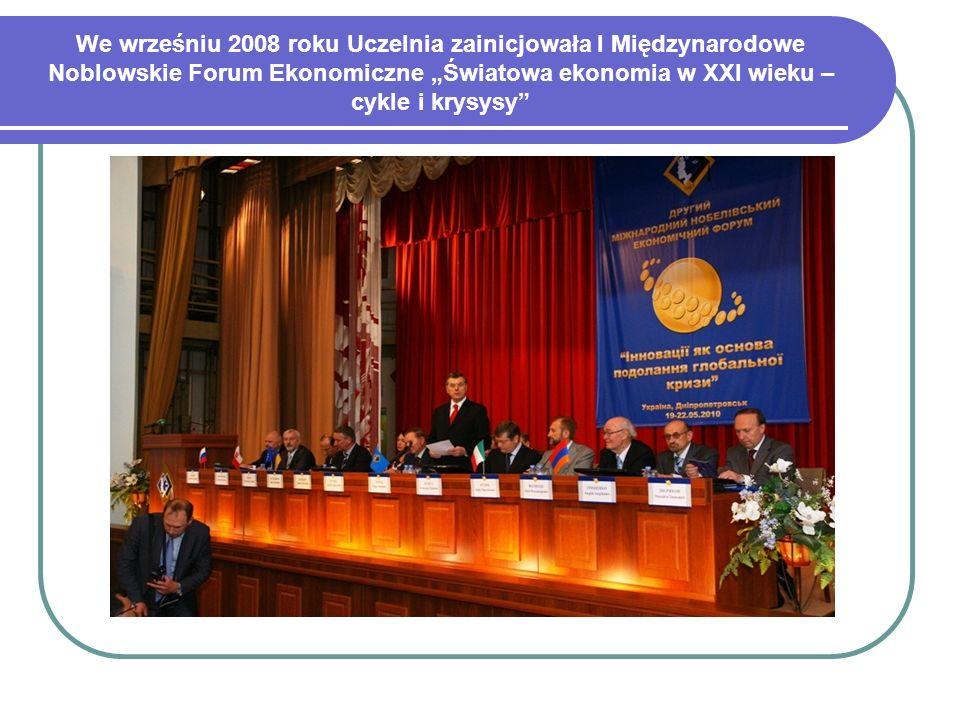 We wrześniu 2008 roku Uczelnia zainicjowała I Międzynarodowe Noblowskie Forum Ekonomiczne Światowa ekonomia w XXI wieku – cykle i krysysy