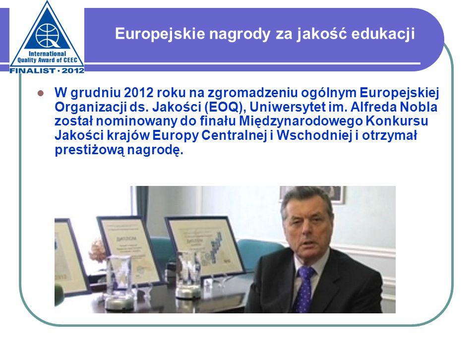 W grudniu 2012 roku na zgromadzeniu ogólnym Europejskiej Organizacji ds. Jakości (EOQ), Uniwersytet im. Alfreda Nobla został nominowany do finału Międ
