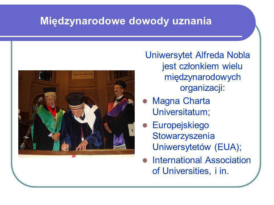 Międzynarodowe dowody uznania Uniwersytet Alfreda Nobla jest członkiem wielu międzynarodowych organizacji: Magna Charta Universitatum; Europejskiego S