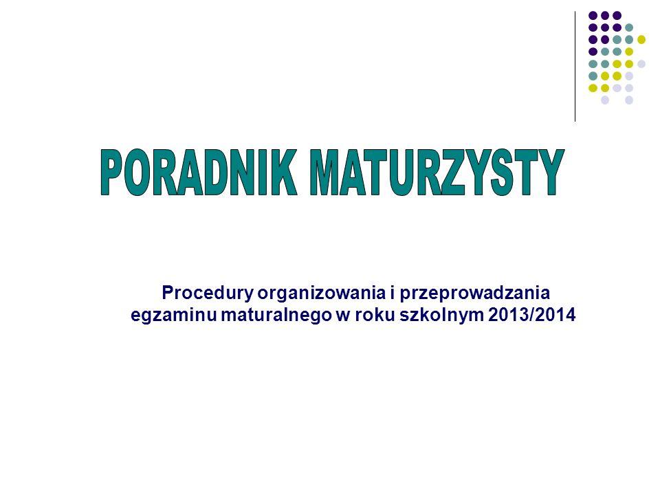 Procedury organizowania i przeprowadzania egzaminu maturalnego w roku szkolnym 2013/2014