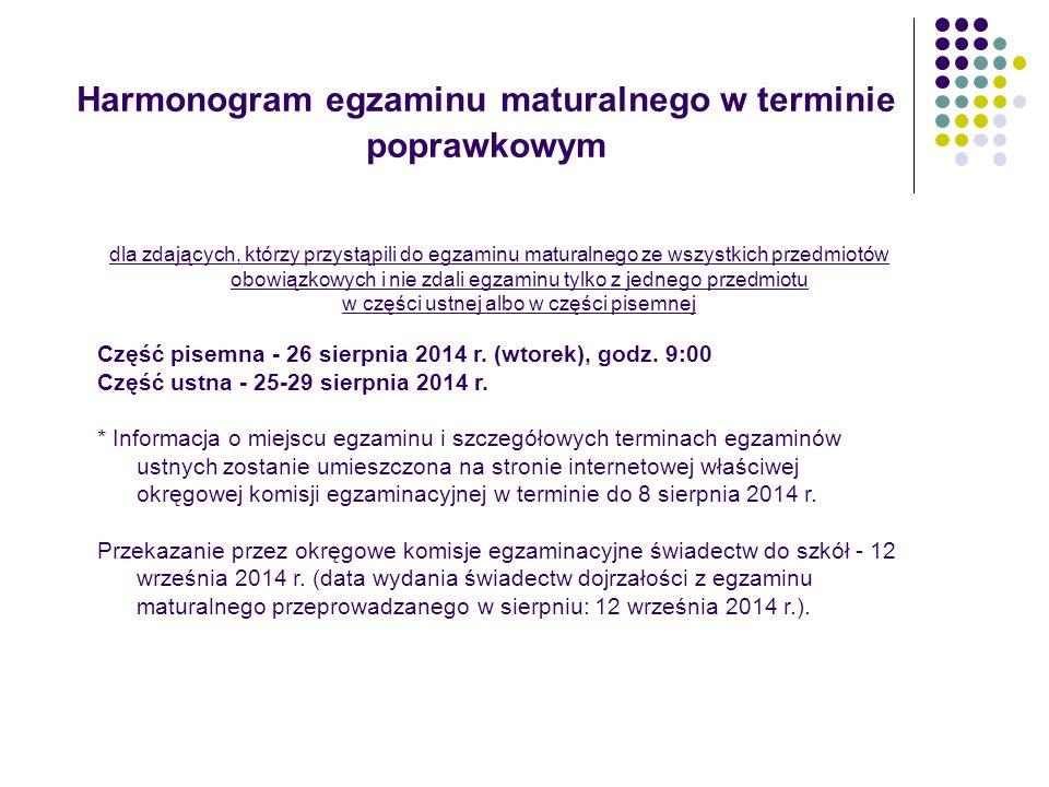 Harmonogram egzaminu maturalnego w terminie poprawkowym dla zdających, którzy przystąpili do egzaminu maturalnego ze wszystkich przedmiotów obowiązkow