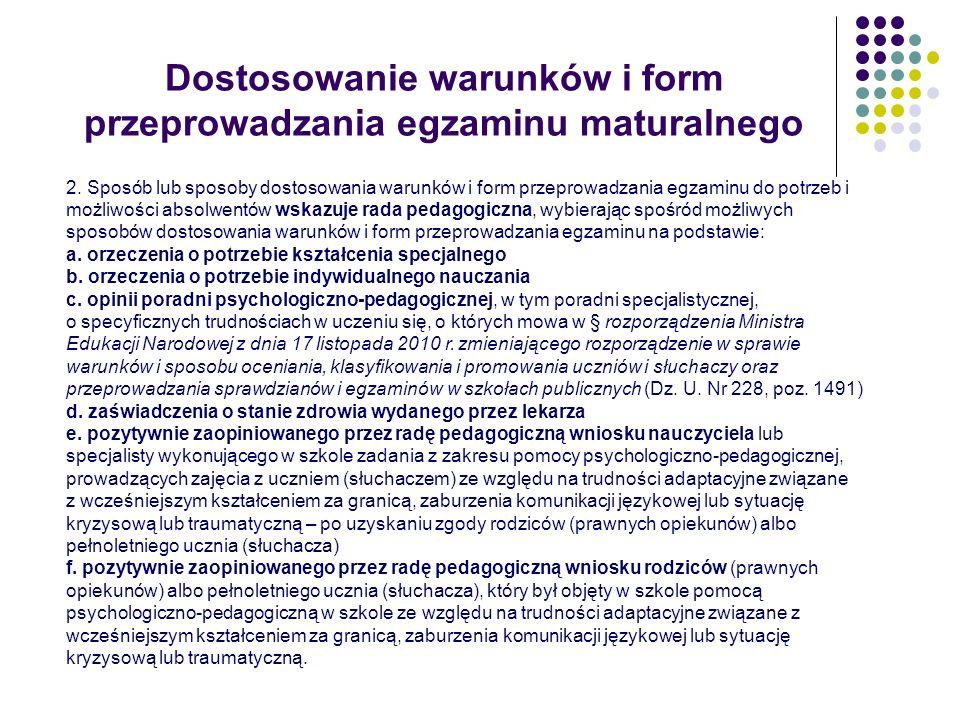 Dostosowanie warunków i form przeprowadzania egzaminu maturalnego 2. Sposób lub sposoby dostosowania warunków i form przeprowadzania egzaminu do potrz