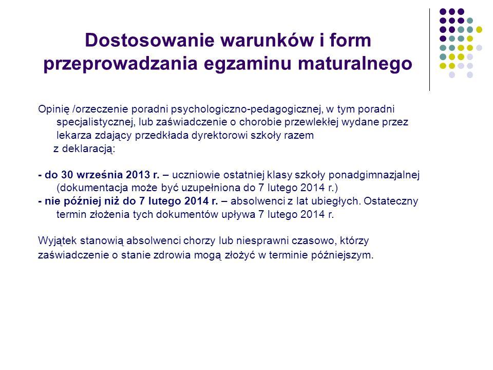 Dostosowanie warunków i form przeprowadzania egzaminu maturalnego Opinię /orzeczenie poradni psychologiczno-pedagogicznej, w tym poradni specjalistycz