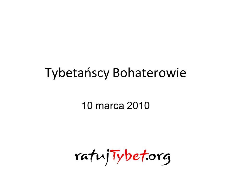 Tybetańscy Bohaterowie 10 marca 2010