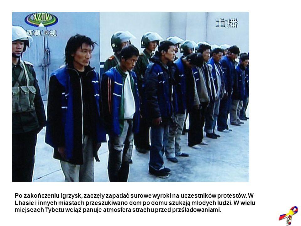 Po zakończeniu Igrzysk, zaczęły zapadać surowe wyroki na uczestników protestów. W Lhasie i innych miastach przeszukiwano dom po domu szukają młodych l