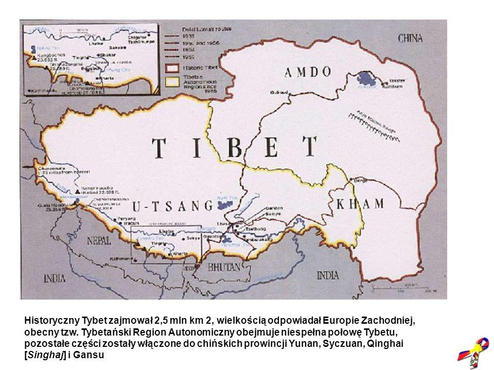 Historyczny Tybet zajmował 2,5 mln km 2, wielkością odpowiadał Europie Zachodniej, obecny tzw. Tybetański Region Autonomiczny obejmuje niespełna połow